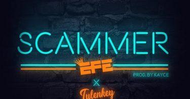 Efe – Scammer ft. Tulenkey Prod. by Kayce