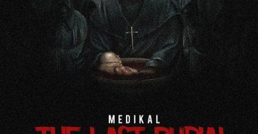 Medikal – The Last Burial