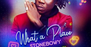 Stonebwoy – What A Place Sexting Riddim