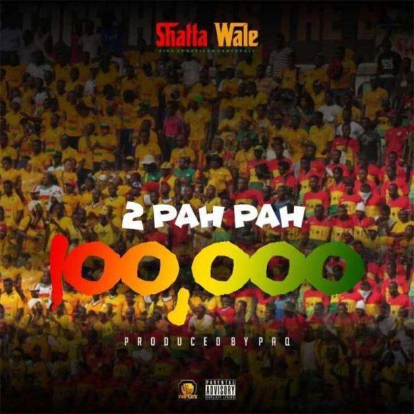 Shatta Wale – 2 Pah Pah 100000