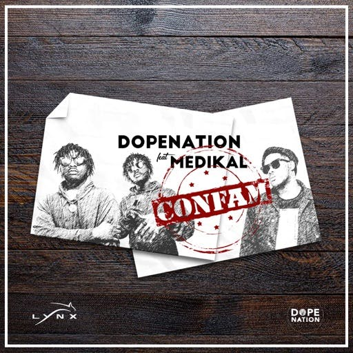 DopeNation ft. Medikal – Confam Prod. by MOG Beatz