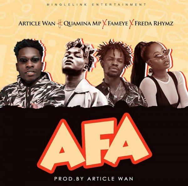 Article Wan – Afa ft. Fameye Quamina Mp Freda Rhymz