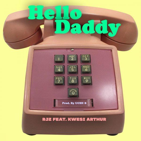 RJZ - Hello Daddy ft. Kwesi Arthur
