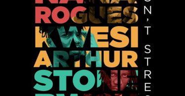 Nana Rogues – Dont Stress ft. Stonebwoy Kwesi Arthur