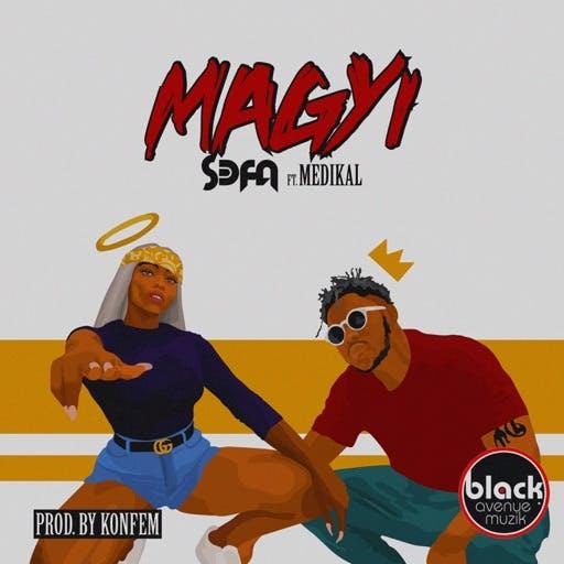 Sefa – Magyi ft. Medikal Prod. by Konfem