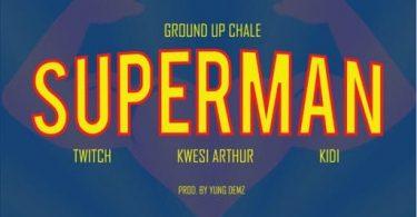 Twitch ft. Kwesi Arthur KiDi – Superman Prod. by Yung D3mz