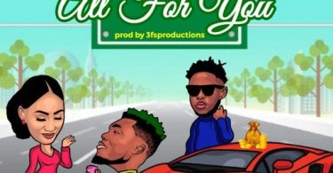 Camidoh – All For You ft. Medikal Prod. by 3fs Production