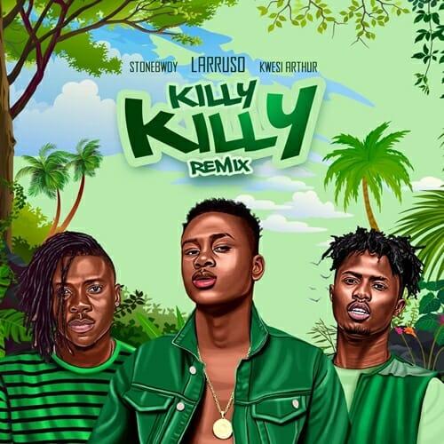 Larruso Killy Killy Remix feat. Stonebwoy x Kwesi Arthur