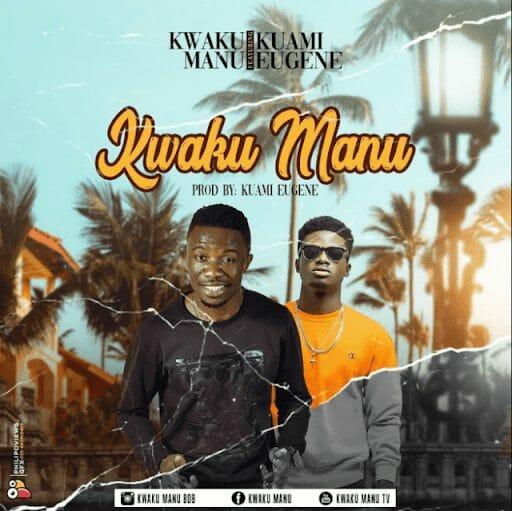Kwaku Manu – Kwaku Manu ft. Kuami Eugene (Prod. by Kuami Eugene)