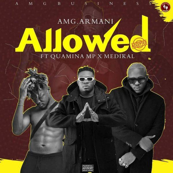 Amg Armani Allowed ft. Quamina Mp Medikal