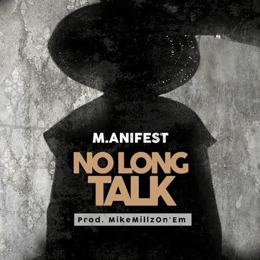 M.anifest No Long Talk
