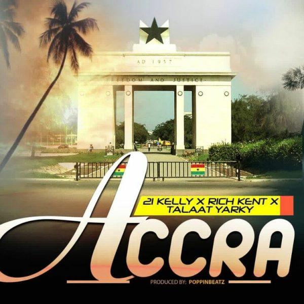21 Kelly Accra ft. Rich Kent Talaat Yarky