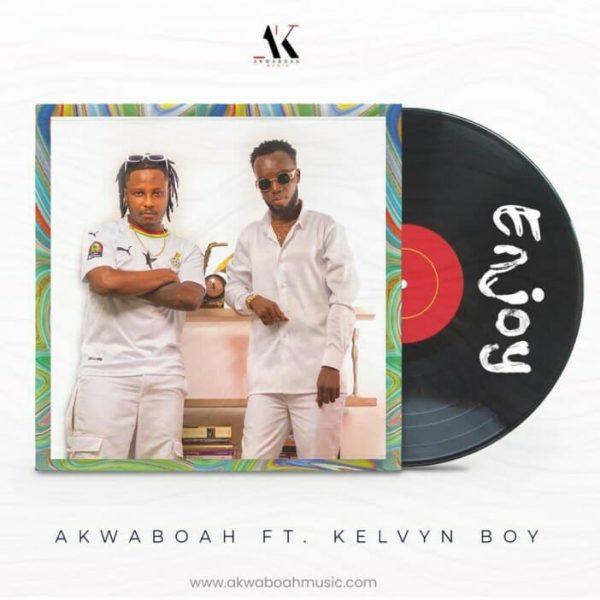 Akwaboah Enjoy ft. Kelvyn Boy 1
