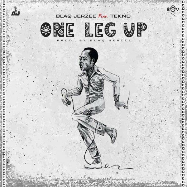 Blaq Jerzee One leg Up ft Tekno free mp3 download