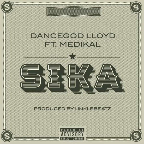 Dancegod LLoyd Sika ft. Medikal Prod. by UnkleBeatz
