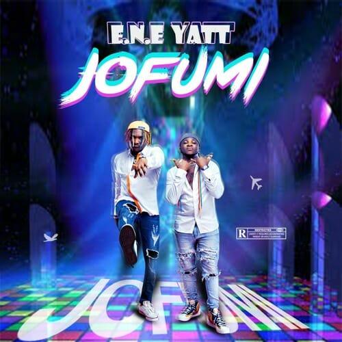 E.N.E Yatt Jofumi Prod. by GigzBeatz