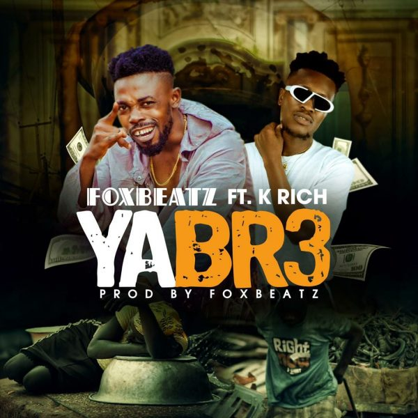 Foxbeat Yabr3 ft. K Rich Prod. by Foxbeat