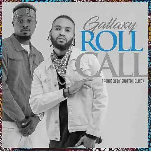 Gallaxy – Roll call Prod. By Shottoh Blinqx