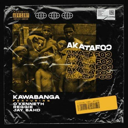 Kawabanga – Akatafo ft. OKenneth Reggie Jay Bahd