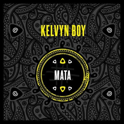 Kelvyn Boy – Mata Prod. by Samsney