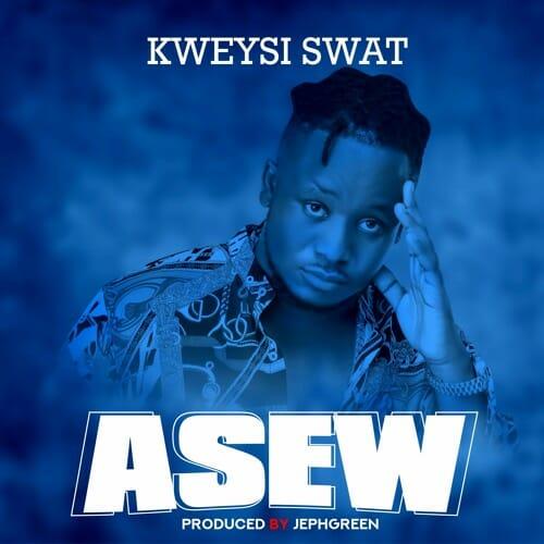 Kweysi Swat - Asew (Prod. By Jephgreen)