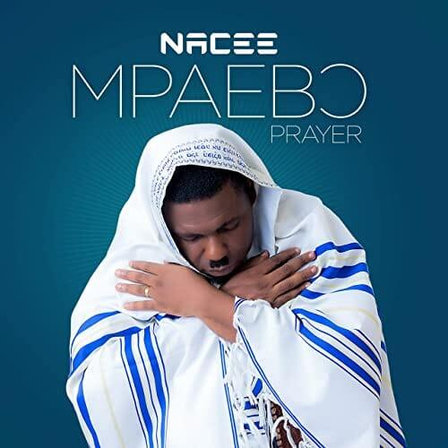 Nacee – Mpaebo (Prayer)