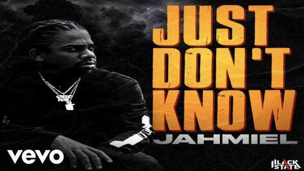 jahmiel Just Dont Know