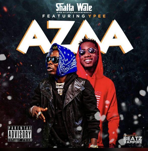 shatta wale azaa ft. ypee