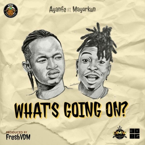 Ayanfe – Whats Going On W.G.O Ft Mayorkun