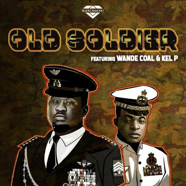 Black Diamond Entertainment – Old Soldier ft. Wande Coal Kel P