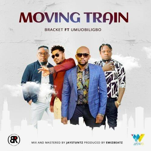 Bracket Moving Train ft. Umu Obiligbo