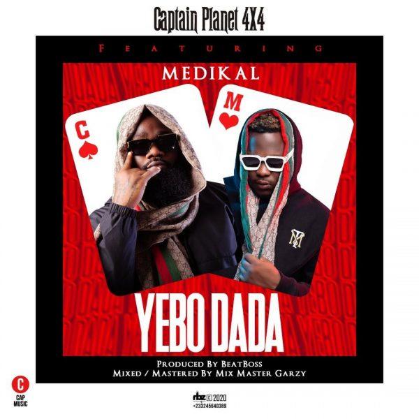 Captain Planet 4X4 Yebo Dada Ft. Medikal