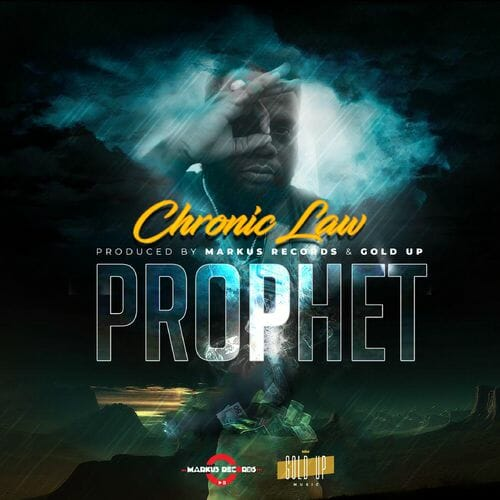 Chronic Law – Prophet Prod By Markus Records Gold Up