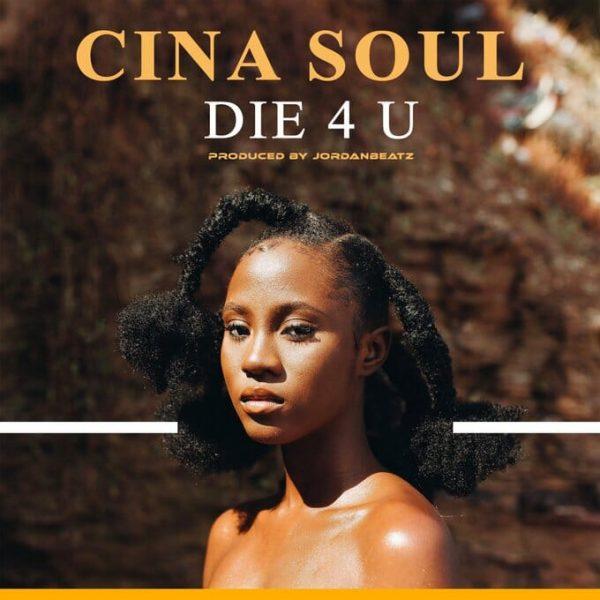 Cina Soul – Die 4 U Prod. by Jordan Beatz