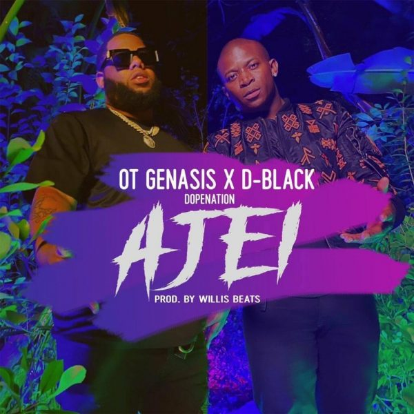 D Black Ajei ft. O.T. Genasis DopeNation