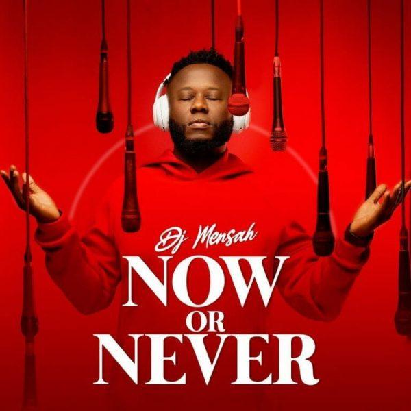DJ Mensah - Now Or Never EP (Full Album)