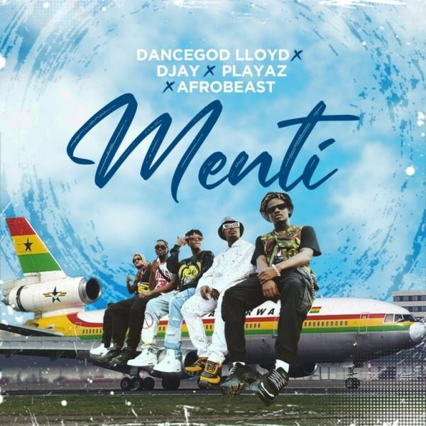 Dancegod Lloyd – Menti Ft D Jay x Playaz Afrobeast