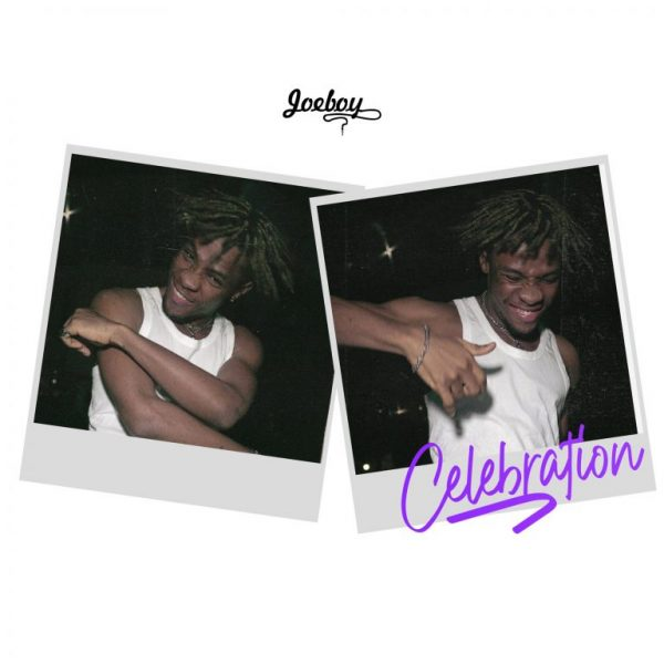 Joeboy – Celebration Prod. by Type A
