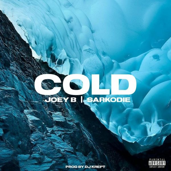 Joey B Cold Ft. Sarkodie