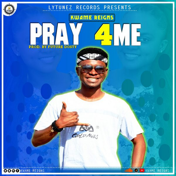 KWAME REIGNS PRAY 11