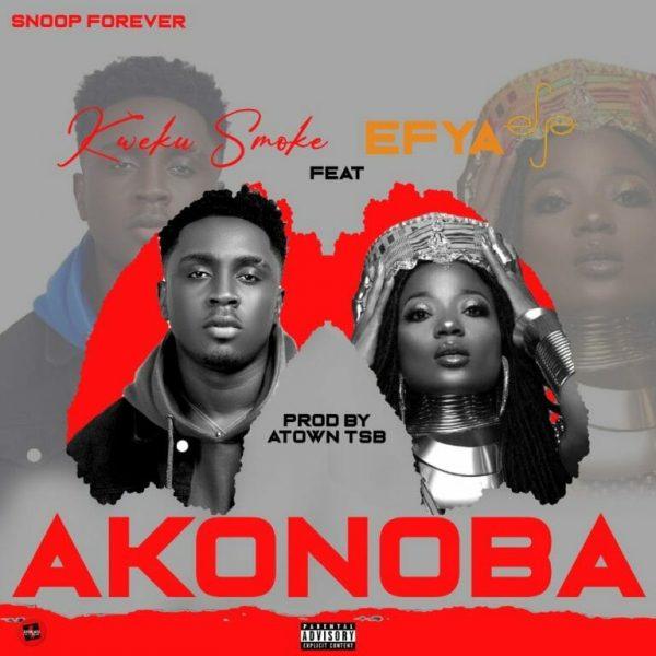 Kweku Smoke – Akonoba ft. Efya