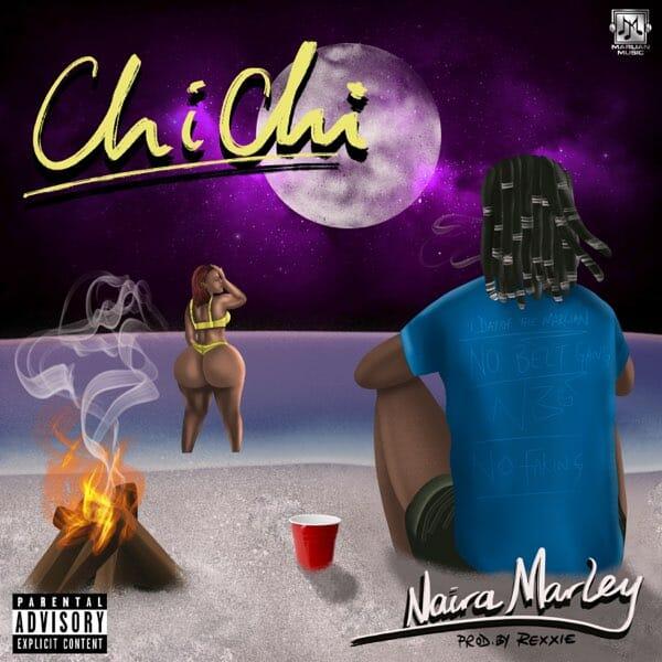 Naira Marley – Chi Chi Prod. By Rexxie