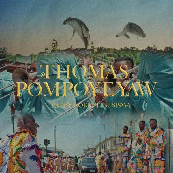 Pappy Kojo – Thomas Pompoyeyaw Remix Ft. Busiswa