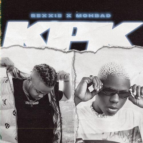 Rexxie Ko Por Ke KPK ft. Mohbad Prod. by Rexxie