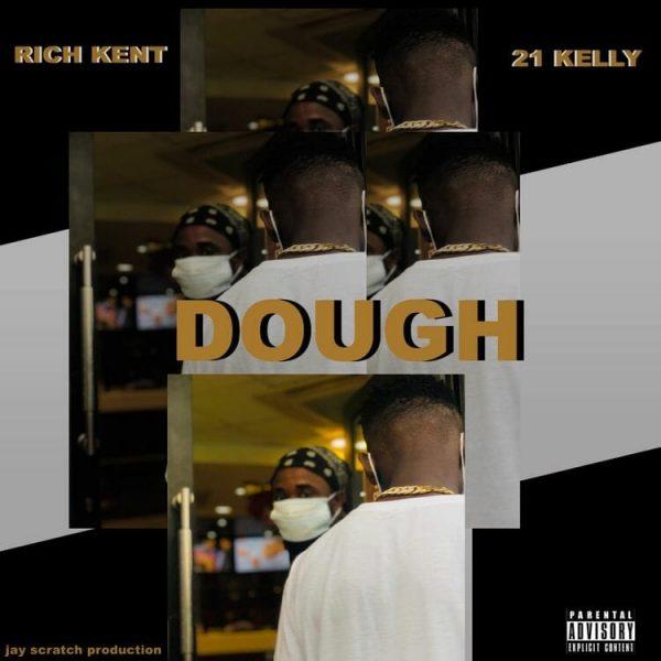 Rich Kent Dough ft. 21 Kelly