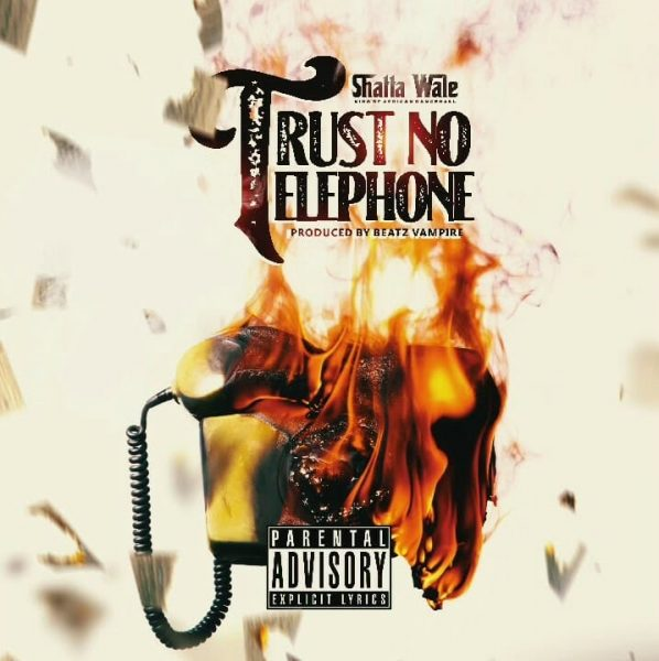 Shatta Wale Trust No Telephone