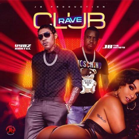 Vybz Kartel Club Rave ft. JB The Artiste