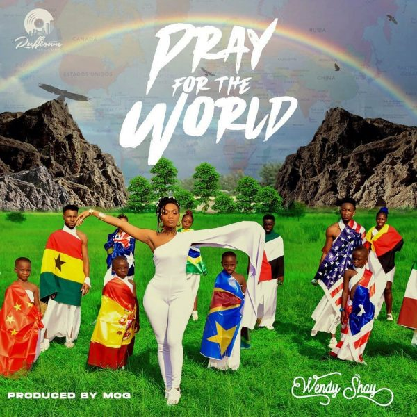 Wendy Shay Pray For The World Prod. By MOG