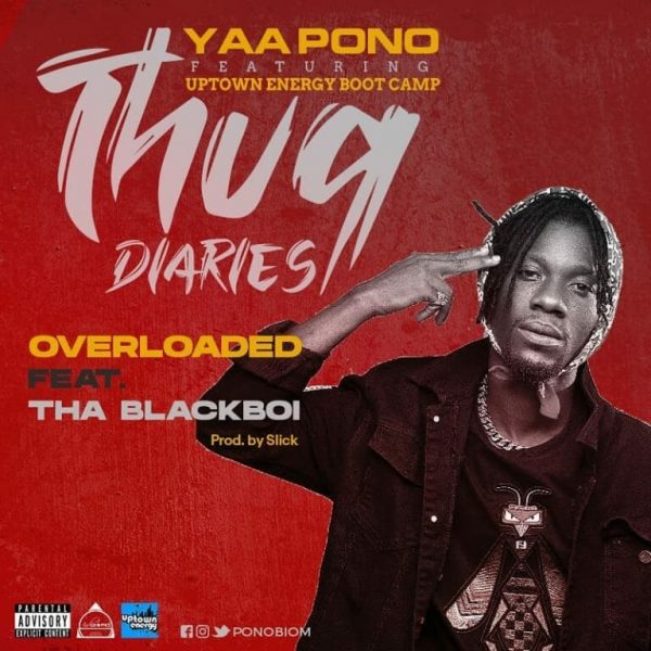 Yaa Pono – Overloaded Ft. Tha Blackboi