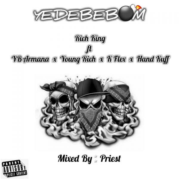Rich King - Yedebebom ft YB Armana x Young Rich x K Flex x Hand Kuff